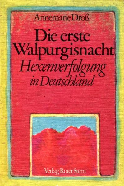Annemarie Droß: Die ersten Walpurgisnacht