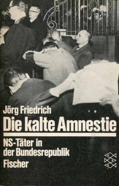 Jörg Friedrich: Die kalte Amnestie