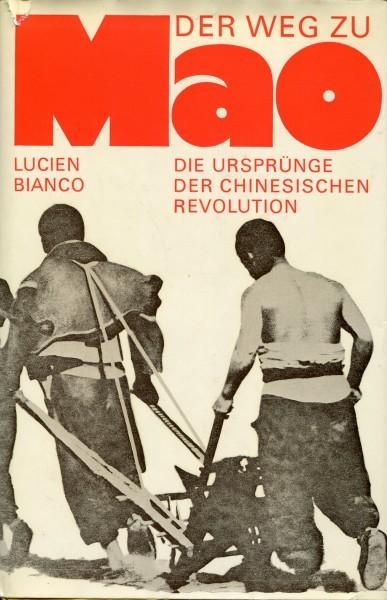 Lucien Bianco: Der Weg zu Mao - Die Ursprünge der chinesischen Revolution