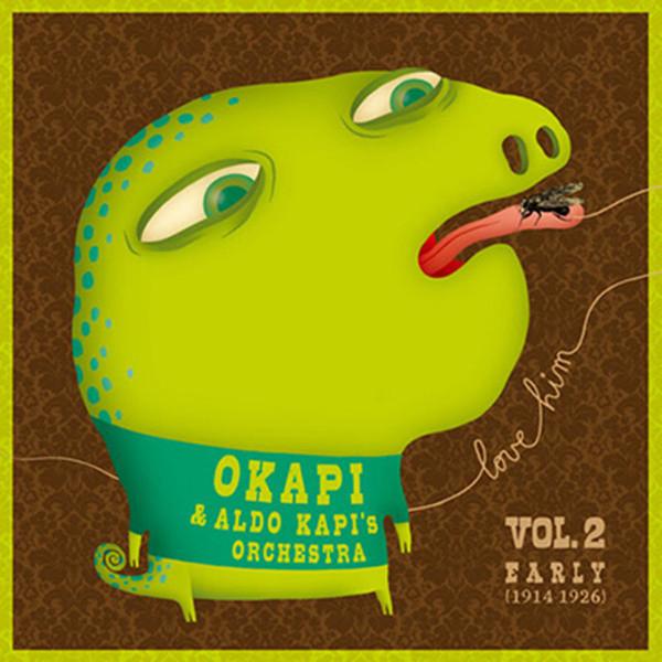Økapi & Aldo Kapi's Orchestra: Love-Him Vol.2 Early (1914-1926) - Okapi Plays The Music Of Aldo Kapi