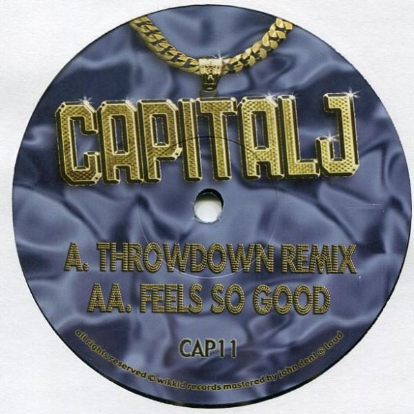 Capital J: Throwdown Remix/Feels so Good