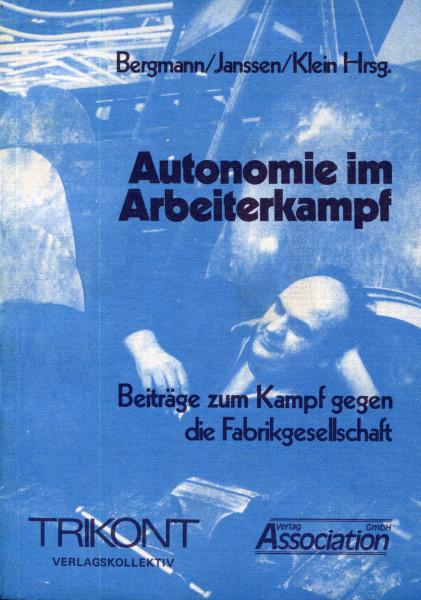 Bergmann/Janssen/Klein (Hg.): Autonomie im Arbeiterkampf