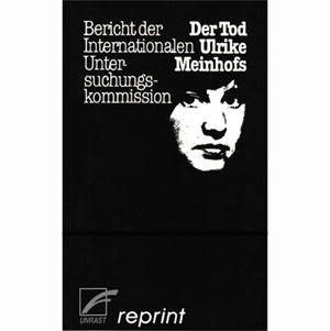 Der Tod Ulrike Meinhofs - Bericht der Internationalen Untersuchu