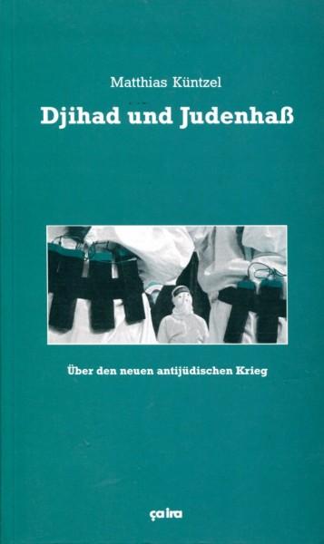 Matthias Küntzel: Djihad und Judenhass