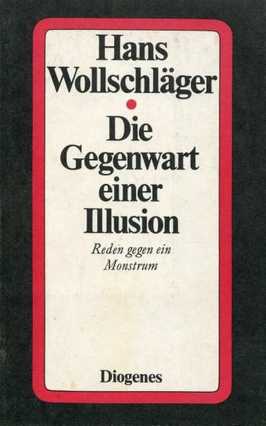 Hans Wollschläger: Die Gegenwart einer Illusion