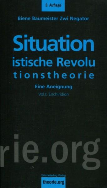 Biene Baumeister/Zwi Negator: Situationistische Revolutionstheorie. Eine Aneignung