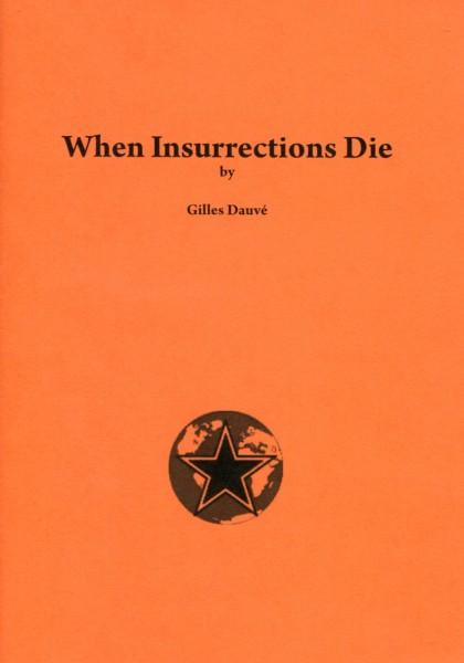 Gilles Dauvé: When Insurrections Die