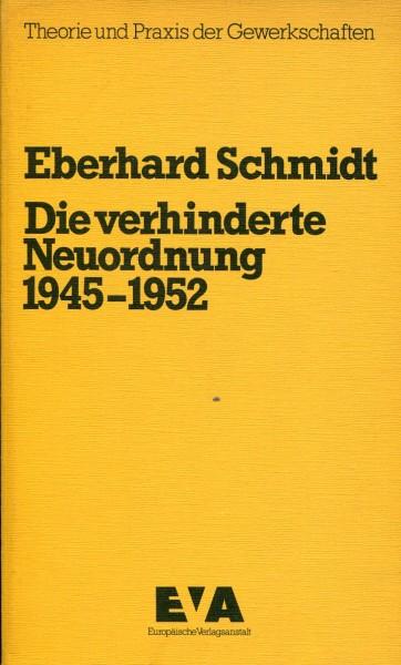 Eberhard Schmidt: Die verhinderte Neuordnung 1945-1952
