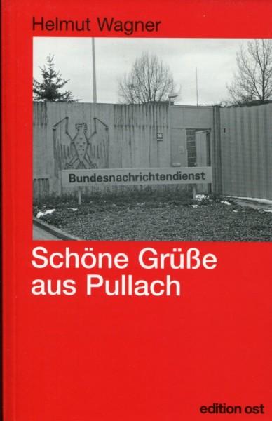 Helmut Wagner: Schöne Grüße aus Pullach