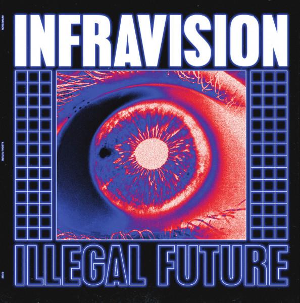 Infravision: Illegal Future