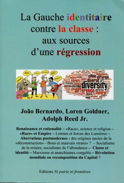 João Bernardo, Loren Goldner, Adoplph Reed Jr.: La Gauche identitaire contre la classe : aux sources
