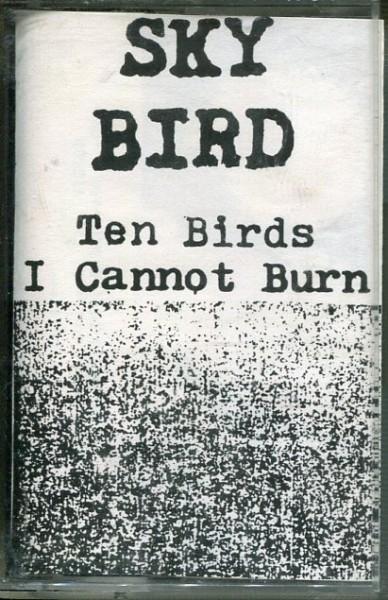 Sky Bird: Ten Birds I Cannot Burn Tape