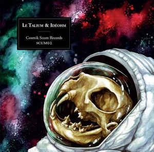 Le Talium & Idéohm: Cosmic Scum 02