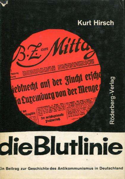 Kurt Hirsch: die Blutlinie - Antikommunismus in Deutschland