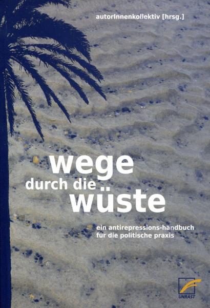 autorInnenkollektiv (hrsg.): wege durch die wüste - ein antirepressions-handbuch für die politische