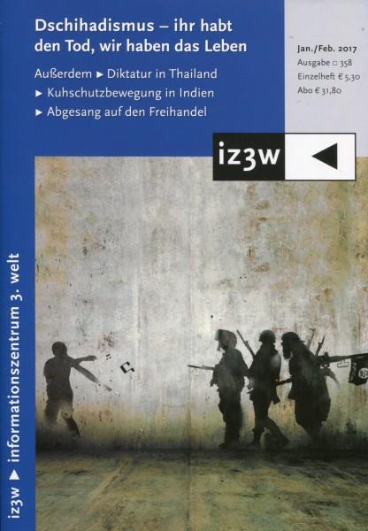 iz3w 358 - Dschihadismus - ihr habt den Tod, wir haben das Leben