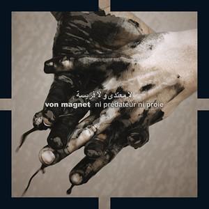 Von Magnet: Ni Predateur Ni Proie CD
