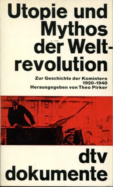 Utopie und Mythos der Weltrevolution - Zur Geschichte der Komintern 1920-1940