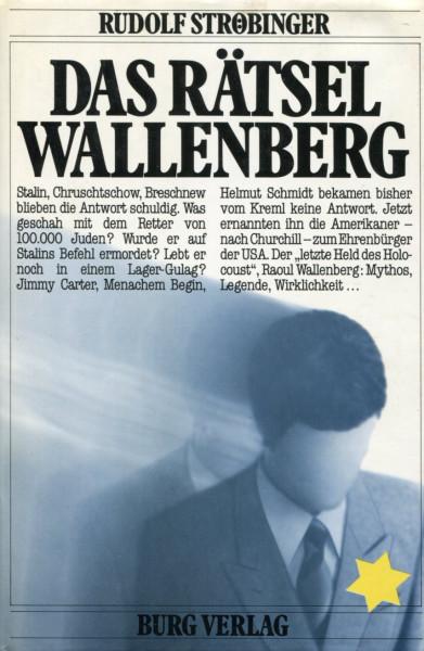 Rudolf Ströbinger: Das Rätsel Wallenberg