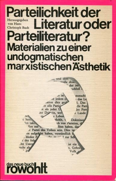 Hans Christoph Buch (Hg.): Parteilichkeit der Literatur oder Parteiliteratur?