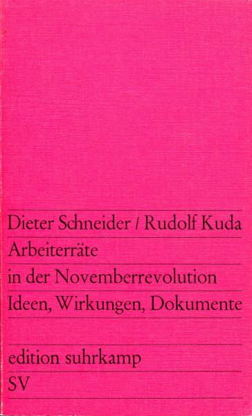 Dieter Schneider/Rudolf Kuda: Arbeiterräte in der Novemberrevolution