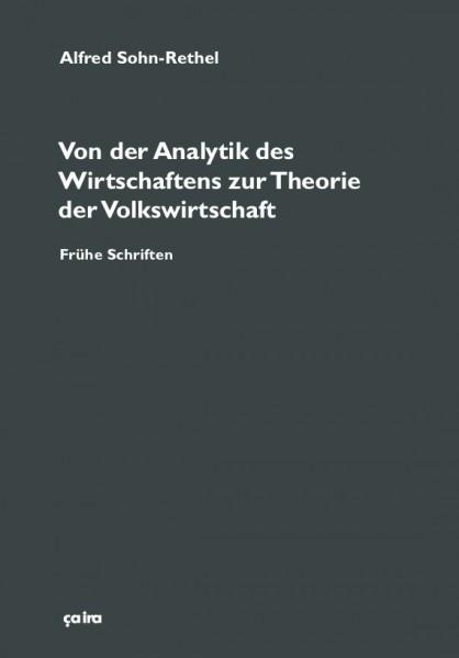 Alfred Sohn-Rethel: Von der Analytik des Wirtschaftens zur Theorie der Volkswirtschaft