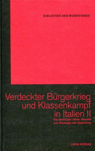Verdeckter Bürgerkrieg und Klassenkampf in Italien Band II - Die sechziger Jahre Revolte und Strateg