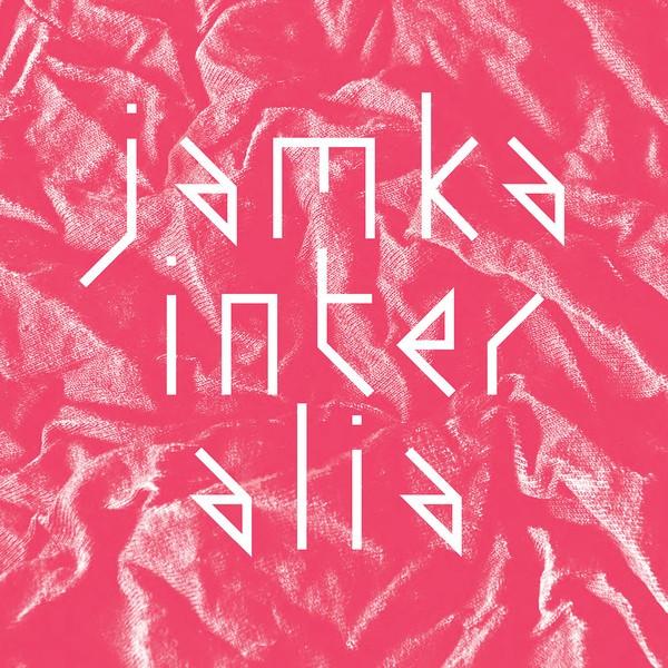 Jamka: Inter Alia