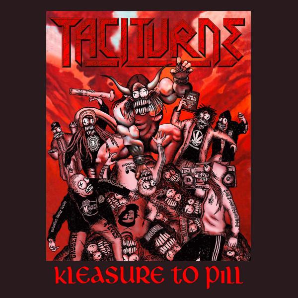 Taciturne: Kleasure to Pill