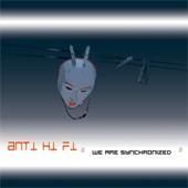 Anti Hi Fi: We Are Synchronized