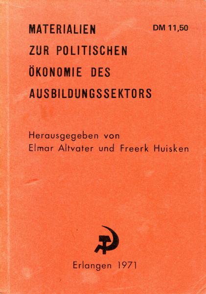 Elmar Altvater, Freerk Huisken (Hg.): Materialien zur politischen Ökonomie des Ausbildungssektors