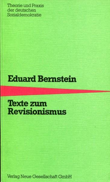 Eduard Bernstein: Texte zum Revisionismus