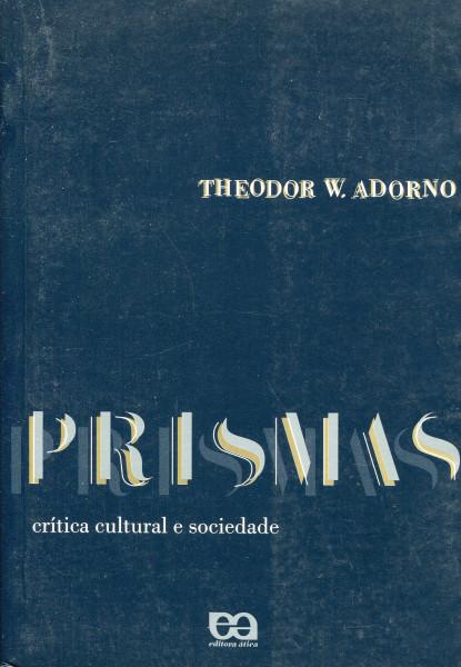 Theodor W. Adorno: Prismas - crítica cultural e sociedade