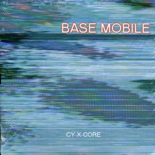 Base Mobile: Cy-X-Core
