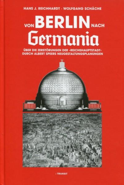 Hans J.Reichhardt, Wolfgang Schäche: Von Berlin nach Germania