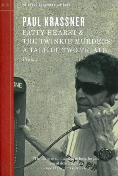 Paul Krassner: Patty Hearst & The Twinkie Murders: A Tale of Two Trials