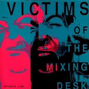 V/A: Victims of the Mixing Desk Vol.1