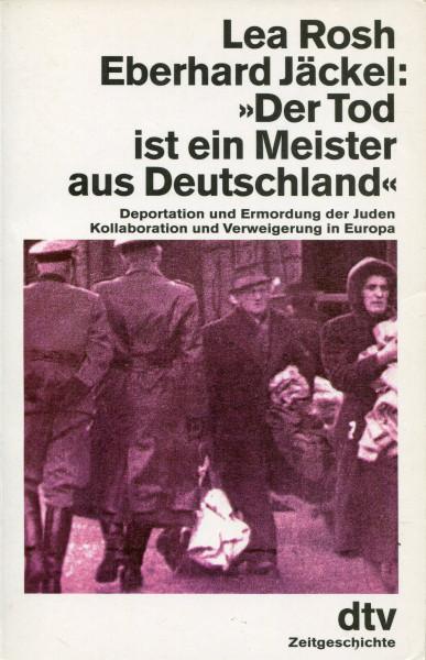 """Lea Rosh/Eberhard Jäckel: """"Der Tod ist ein Meister aus Deutschland!"""