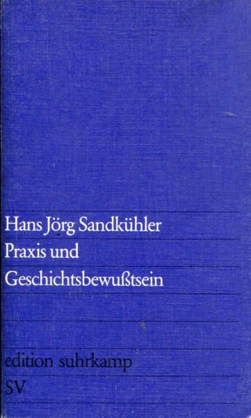 Hans Jörg Sandkühler: Praxis und Geschichtsbewusstsein