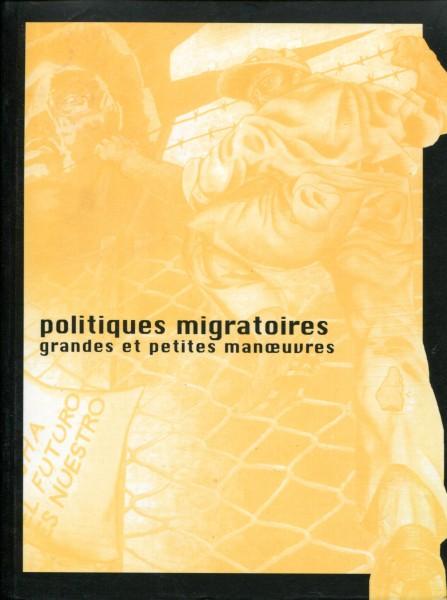 Politiques Migratoires - Grandes et petites manoevres