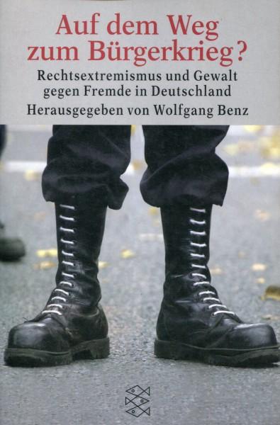 Wolfgang Benz (Hg.): Auf dem Weg zum Bürgerkrieg?
