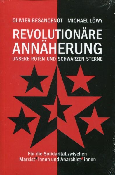 Olivier Besancenot/Michael Löwy: Revolutionäre Annäherung