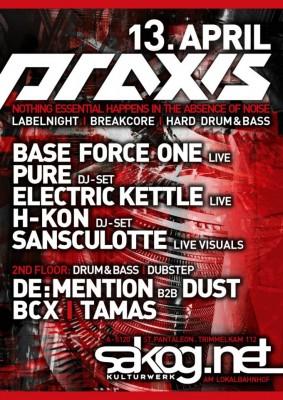 Praxis Label Night @ Sakog, Trimmelkam, Austria 13-4-2013